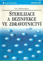 Sterilizace a dezinfekce ve zdravotnictví CZ