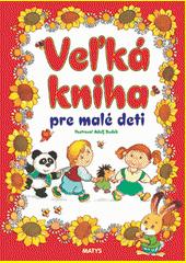 Obal knihy Veľká kniha pre malé deti