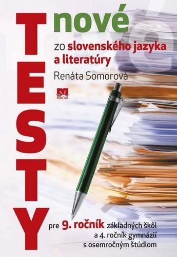 Obal knihy Nové testy zo slovenského jazyka a literatúry pre 9. ročník základných škôl a 4. ročník gymnázií s osemročným štúdiom
