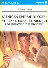 Klinická epidemiologie - nedílná součást klinických rozhodovacích procesů CZ