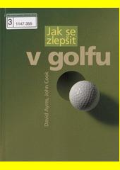 Obal knihy Jak se zlepšit v golfu CZ