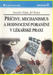Příčiny, mechanizmy a hodnocení poranění v lékařské praxi CZ