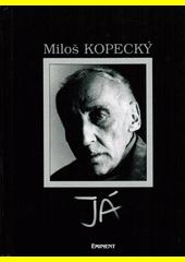 Obal knihy Miloš Kopecký - Já CZ