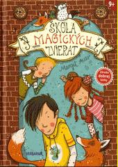 Obal knihy Škola magických zvierat 1