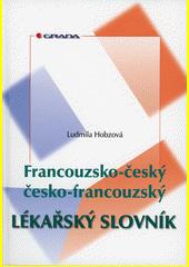 Francouzsko-český/česko-francouzský lékařský slovník CZ