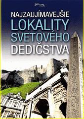 Obal knihy Najzaujímavejšie lokality svetového dedičstva