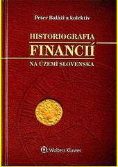 Obal knihy Historiografia financií na území Slovenska