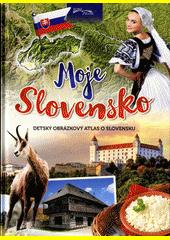 Obal knihy Moje Slovensko