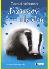 Obal knihy Zvierací záchranári: Jazvecov zlý deň