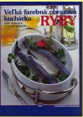 Obal knihy Veľká farebná obrazová kuchárka - Ryby