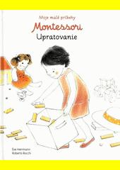 Obal knihy Moje malé príbehy Montessori - Upratovanie