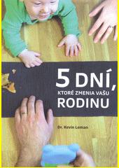 Obal knihy 5 dní, ktoré zmenia vašu rodinu