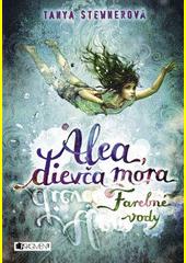 Obal knihy Alea, dievča mora 2: Farebné vody