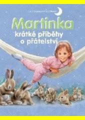Martinka - krátké příběhy o přátelství CZ