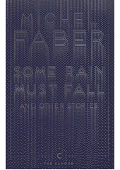 Some Rain Must Fall and Other Stories EN