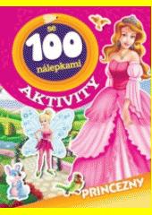 Princezny - Aktivity se 100 nálepkami CZ