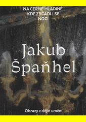 Jakub Špaňhel - Na černé hladině kde zrcadlí se noci CZ