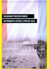 Vojenské trestní právo ve Francii v letech 1789 až 1815 CZ