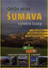 Ottův atlas - Výletní trasy: Šumava CZ
