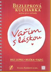Vařím s láskou: bez lepku, mléka, vajec CZ