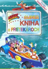 Mickey a pretekári: Super kniha o pretekároch