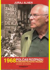 1968 – polčas rozpadu komunistického režimu