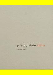 Priestor, miesto, kláštor