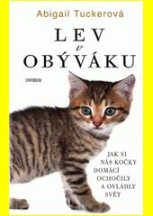 Lev v obýváku: Jak si nás domácí kočky.. CZ