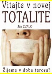 Vitajte v novej totalite