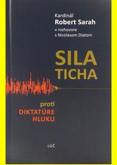 Sila ticha - proti diktatúre hluku
