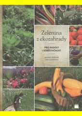 Obal knihy Zelenina z ekozahrady pro radost i soběstačnost CZ