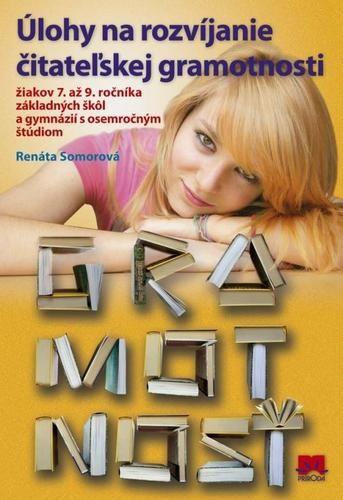 Obal knihy Úlohy na rozvíjanie čitateľskej gramotnosti žiakov 7. až 9. ročníka základných škôl a gymnázií s osemročným štúdiom