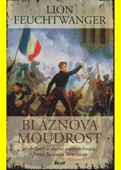 Obal knihy Bláznova moudrost aneb Smrt a slavné zmrtvýchvstání Jeana Jacquesa Rousseaua (Li