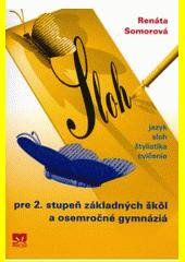 Obal knihy Sloh pre 2. stupeň základných škôl a osemročné gymnáziá