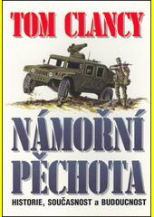 Obal knihy Námořní pěchota (historie, současnost a budoucnost) CZ