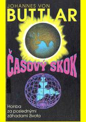 Obal knihy Časový skok - honba za poslednými záhadami života