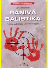 Obal knihy Ranivá balistika