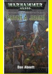 Obal knihy Warhammer 40 000: První a jediní CZ