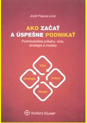 Obal knihy Ako začať a úspešne podnikať
