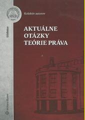 Obal knihy Aktuálne otázky teórie práva