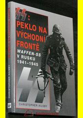 Obal knihy SS: Peklo na východní frontě CZ