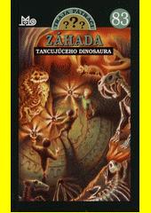 Obal knihy Traja pátrači 83 - Záhada tancujúceho dinosaura