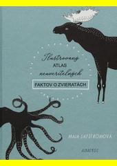 Obal knihy Ilustrovaný atlas neuveriteľných faktov o zvieratách