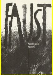 Obal knihy Faust - Subjektivní tragédie (fragmenty) CZ