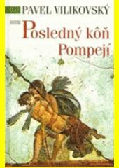 Obal knihy Posledný kôň Pompejí