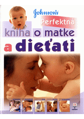 Obal knihy Perfektná kniha o matke a dieťati