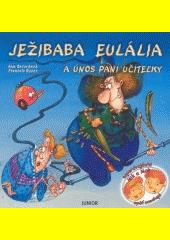 Obal knihy Ježibaba Eulália a únos pani učiteľky
