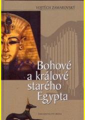 Obal knihy Bohové a králové starého Egypta CZ