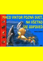 Obal knihy Maco Viktor pozná svet, na všetko vie odpoveď