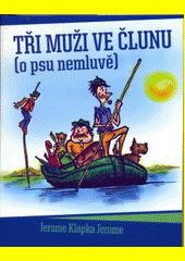 Obal knihy Tři muži ve člunu (o psu nemluvě) CZ